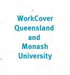WorkCover Queensland and Monash University